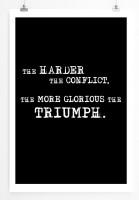 Poster in 60x90cm Umso härter der Konflikt, desto glamouröser der Triumph.