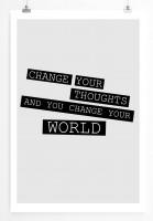 Poster in 60x90cm Ändere deine Gedanken und du wirst deine Welt verändern.