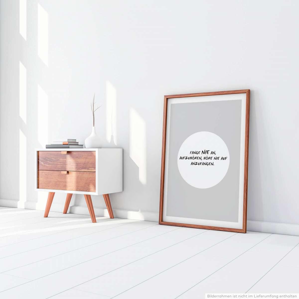 Poster in 60x90cm - Fange nie an, aufzuhören, höre nie auf