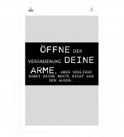 Poster in 60x90cm - Öffne der Veränderung deine Arme, aber verliere dabei deine Werte nicht aus den
