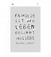 Poster in 60x90cm - Familie ist wo Leben beginnt und Liebe niemals endet.