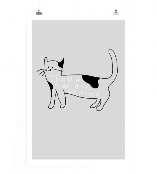 Poster in 60x90cm - Wer eine Katze hat, braucht das Alleinsein nicht zu fürchten