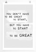 Poster in 60x90cm Du musst nicht gut sein um zu beginnen, aber du musst beginnen um gut zu werden.