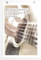 Poster in 60x90cm Ohne Musik wäre das Leben ein Fehler.