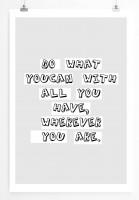 Poster in 60x90cm Tu was du Kannst mit allem was du hast, wo auch immer du bist.
