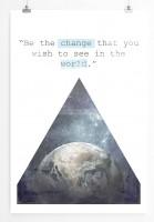Poster in 60x90cm Sei der Wandel den du in der Welt sehen möchtest.