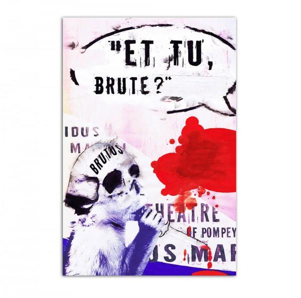 Et tu brute, Art-Poster, 61x91cm