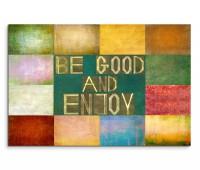 120x80cm Wandbild Hintergrund bunt Schrift BE GOOD AND ENJOY