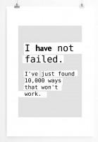 Poster in 60x90cm Ich habe nicht versagt. Ich habe 10.000 Wege gefunden die nicht funktionieren.