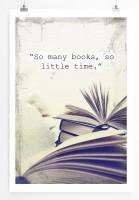 Poster in 60x90cm So viele Bücher für so wenig Zeit.
