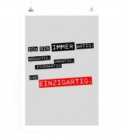 Poster in 60x90cm - Ich bin immer artig: bösartig, abartig, eigenartig und einzigartig.