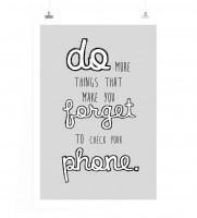 Poster in 60x90cm - Mache mehr Dinge, die dich vergessen lassen dein Handy zu checken.